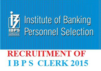 RECRUITMENT OF IBPS CLERK 2015