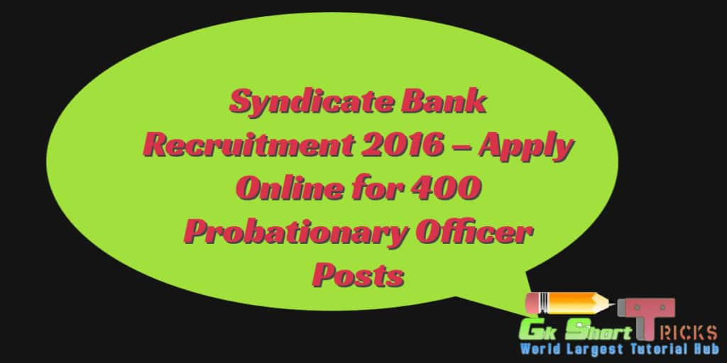 Syndicate Bank Recruitment 2016 – Apply Online for 400 Probationary Officer Posts