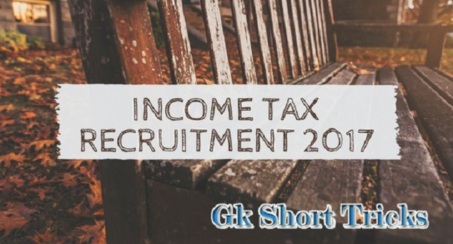 Income Tax Recruitment 2017 | Tax Assistant/MTS | 10th/Any Degree