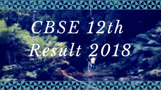 CBSE 12th Result 2018 – Check Your Result Now!